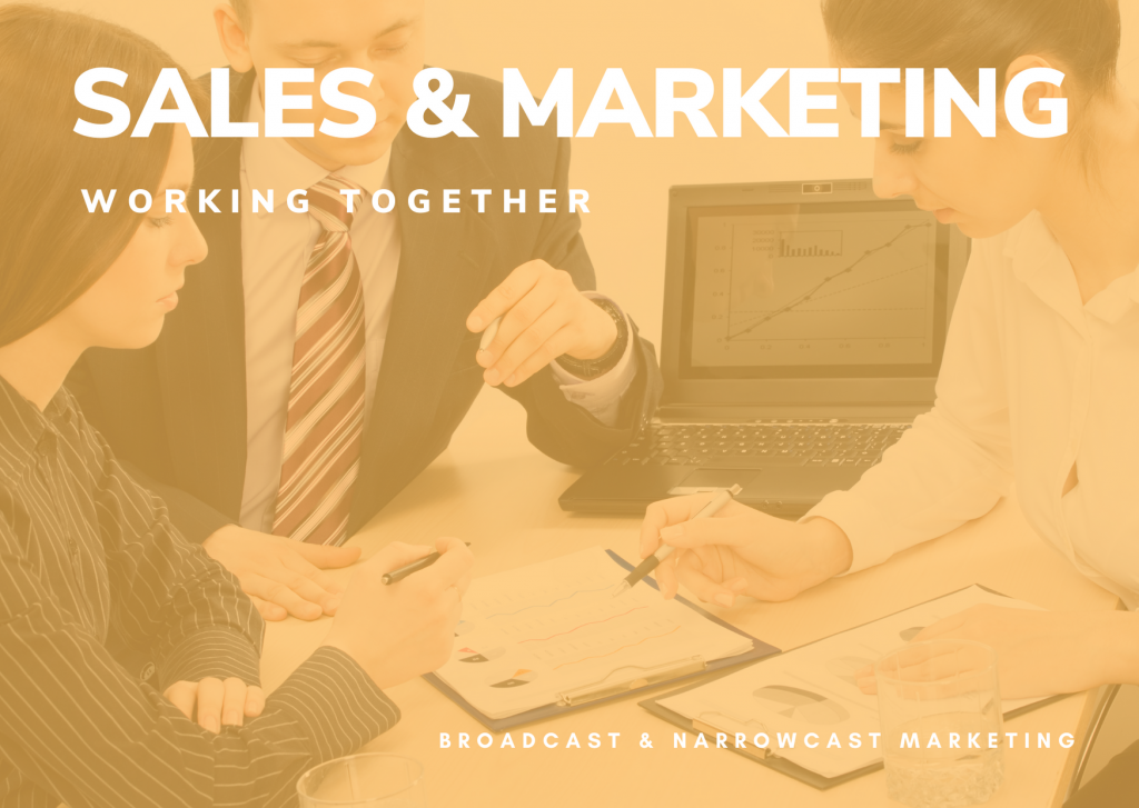 BROADCAST NARROWCAST MARKETING WORKING TOGETHER AS A TEAM