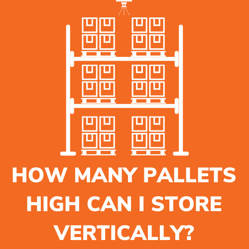 how many pallets high can I store in my warehouse?